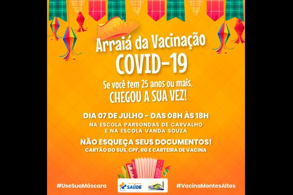 Prefeitura de Montes Altos realiza arraiá da vacinação contra Covid-19